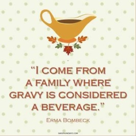 I have loved Erma Bombeck since I was a little kid. This is an image I made today from one of her quotes that made me laugh out loud.